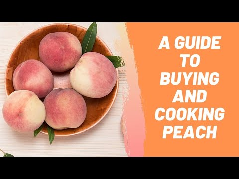 A Guide To Buying And Cooking Peach