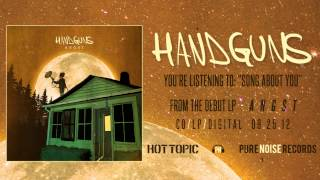 "Handguns ""Song About You"""