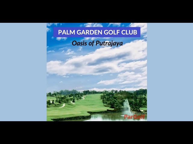 Play Malaysia Golf -- Palm Garden Golf Club