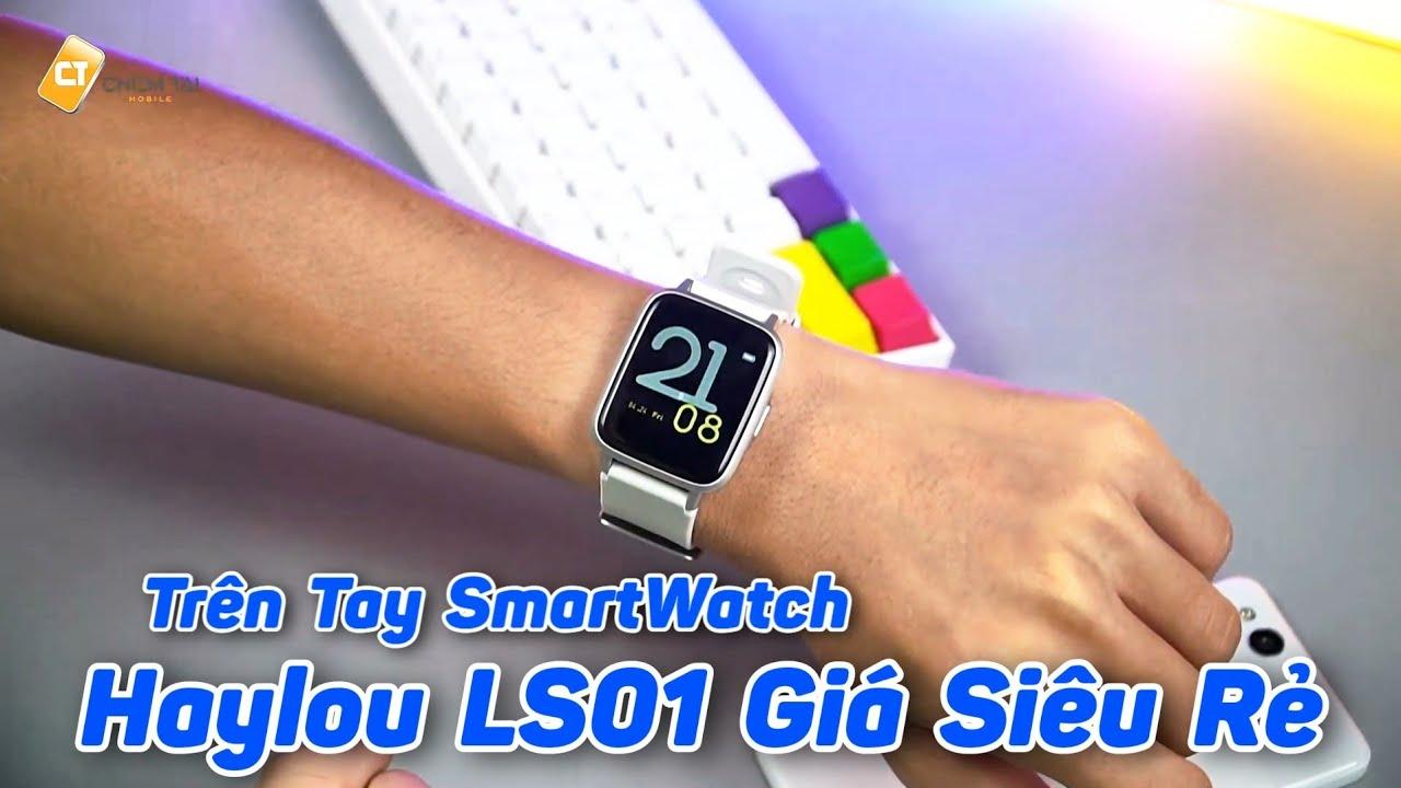 Trên Tay Đồng Hồ Xiaomi Haylou LS-01 Bản Quốc Tế – Giá Vẫn Rẻ, Smartwatch Quá Ngon Tầm Giá 5-600K