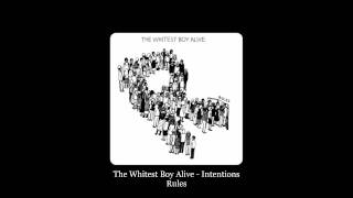 The Whitest Boy Alive - Intentions