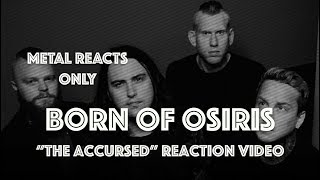 BORN OF OSIRIS Accursed Reaction Video Metal Reacts Only MetalSucks