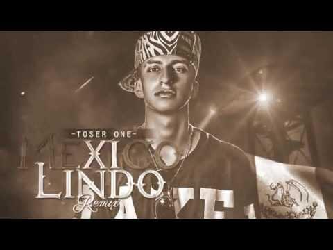 Mexico Lindo Remix // Toser One (2015)