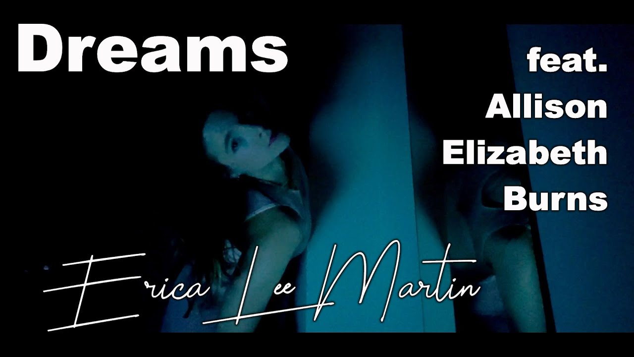 Music Video Release: Dreams by Erica Lee Martin