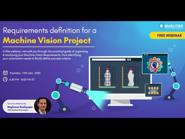 Webinar on Requirements Definition for a Machine Vision Project.