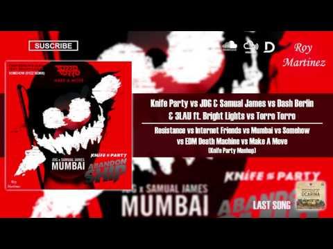 Resistance vs Mumbai vs Somehow vs EDM Death Machine vs Make A Move (Knife Party Mashup)
