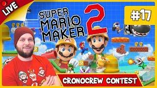🔴 Super Mario Maker 2 - The #Cronocrew Contest Levels! (Part 1) - LIVE STREAM [#17]