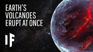 What If All of the Volcanoes on Earth Erupted at Once? thumbnail
