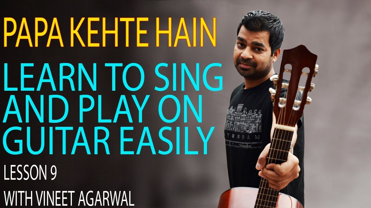 Papa Kehte Hain Song Practice Guitar Chords Lesson 9 With Vineet