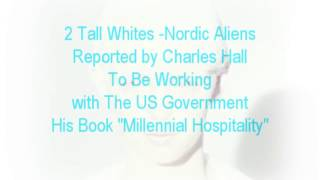 Tall Whites 2 Aliens Working With US Government