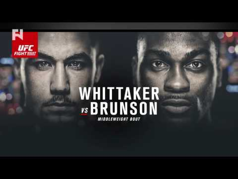 UFC Fight Night Melbourne: Whittaker Vs. Brunson Final Preview