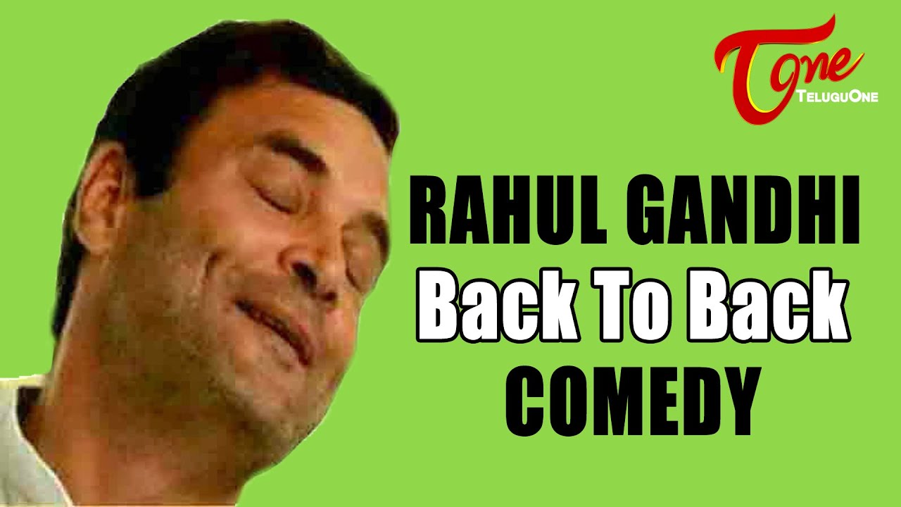 Rahul Gandhi Comedy Show Back To Back Comedy Youtube