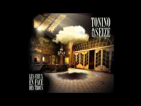 Tonino & Le Seize - L'oeil ouvert feat.Ypsos, Sanzio, Furio // Les cieux en face des trous