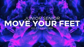 Junior Senior - Move Your Feet (GILES Rework)