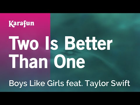 Karaoke Two Is Better Than One - Boys Like Girls *