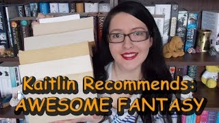 Kaitlin Recommends: Awesome Fantasy
