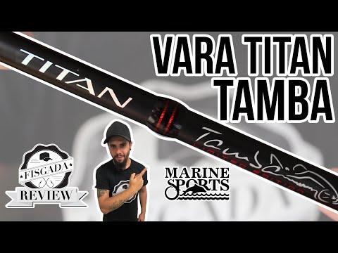 FISGADA REVIEW #39 - VARA TITAN TAMBA - MARINE SPORTS