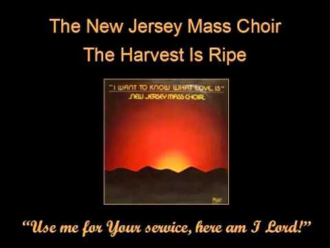 The Harvest Is Ripe  The New Jersey Mass Choir