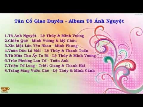 Tân Cổ Giao - Album Tô Ánh Nguyệt - Minh Vương & Lệ Thủy