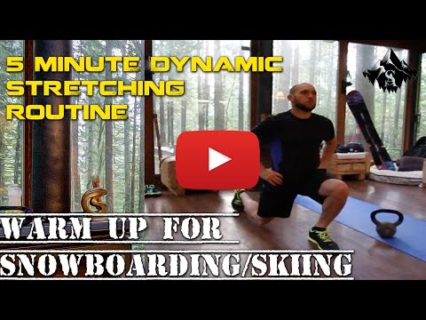 5 Minute Pre-Workout Training: Dynamic Stretching Routine for Snowboard/Ski/Athlete