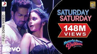 Saturday Saturday Full Video - Humpty Sharma Ki Dulhania|Varun, Alia|Badshah, Akriti K