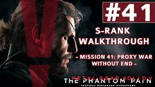 Metal Gear Solid V: The Phantom Pain - S-Rank Walkthrough - Mission 41: Proxy War Without End
