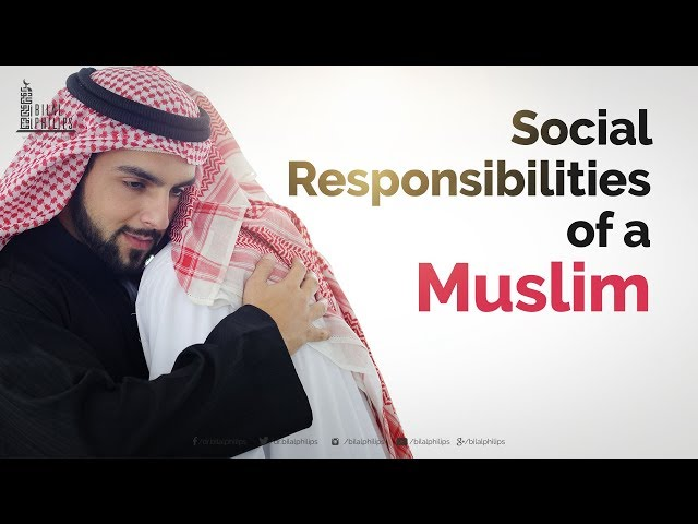 Social Responsibilities of A Muslim - Dr. Bilal Philips [HD]