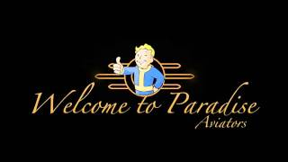 Aviators - Welcome to Paradise (Fallout Song)