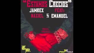 """""""Estamos Crecios"""" Jamrex Feat: Naxiel & Emanuel"""