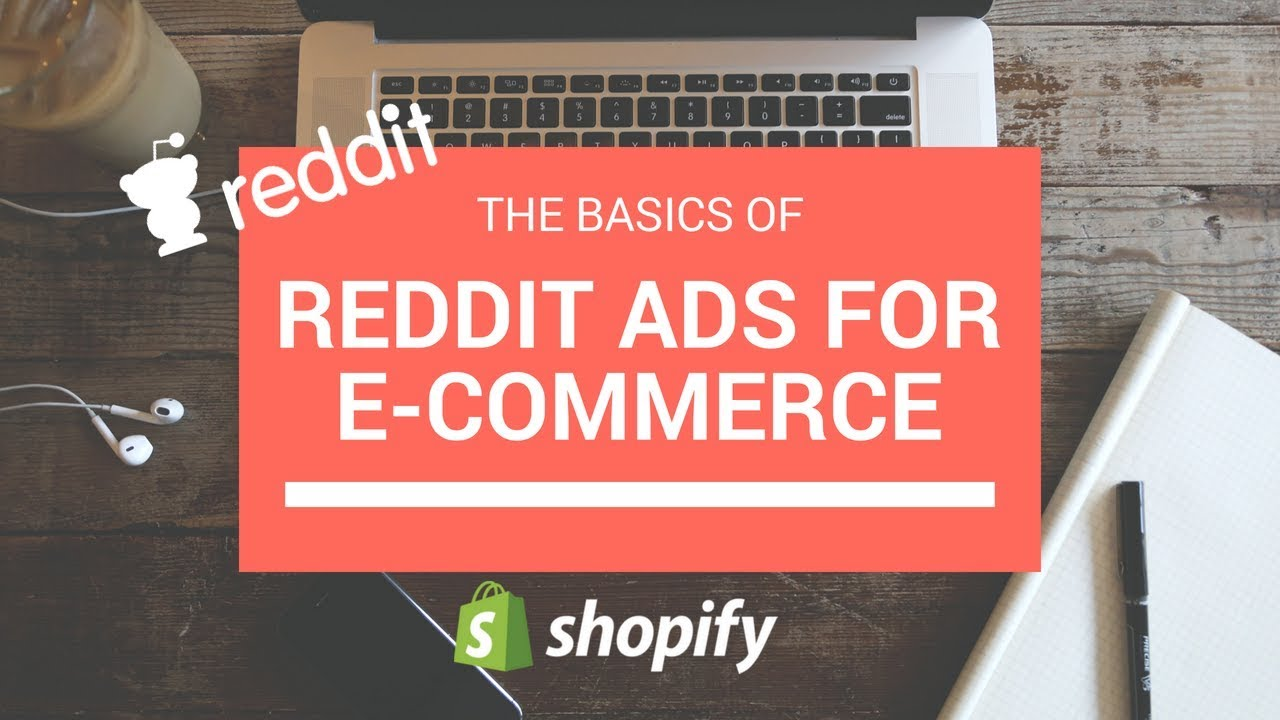 Shopify Dropshipping Reddit Advertising Tutorial 2019
