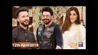 Salam Zindagi With Faysal Qureshi - Sohai Ali Abro & Ali Kazmi - 12th April 2018
