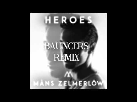 Måns Zelmerlöw - Heroes (Bauncers Remix)