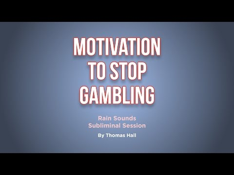 Motivation To Stop Gambling - Rain Sounds Subliminal Session - By Thomas Hall