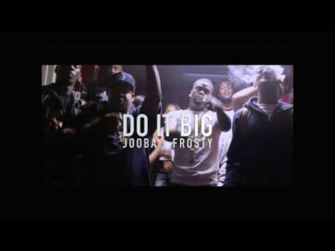 Jooba Loc Ft. FrostyDaSnowmann - Do It Big