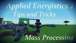 Applied Energistics 2 Tips and Tricks: Mass Processing