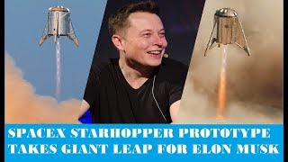 SpaceX Starship Prototype Starhopper Takes Giant Leap 4 Elon Musk's Lifetime Goal of Colonizing Mars