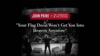 "John Prine - ""Your Flag Decal Won't Get You Into Heaven Anymore"" (Live)"