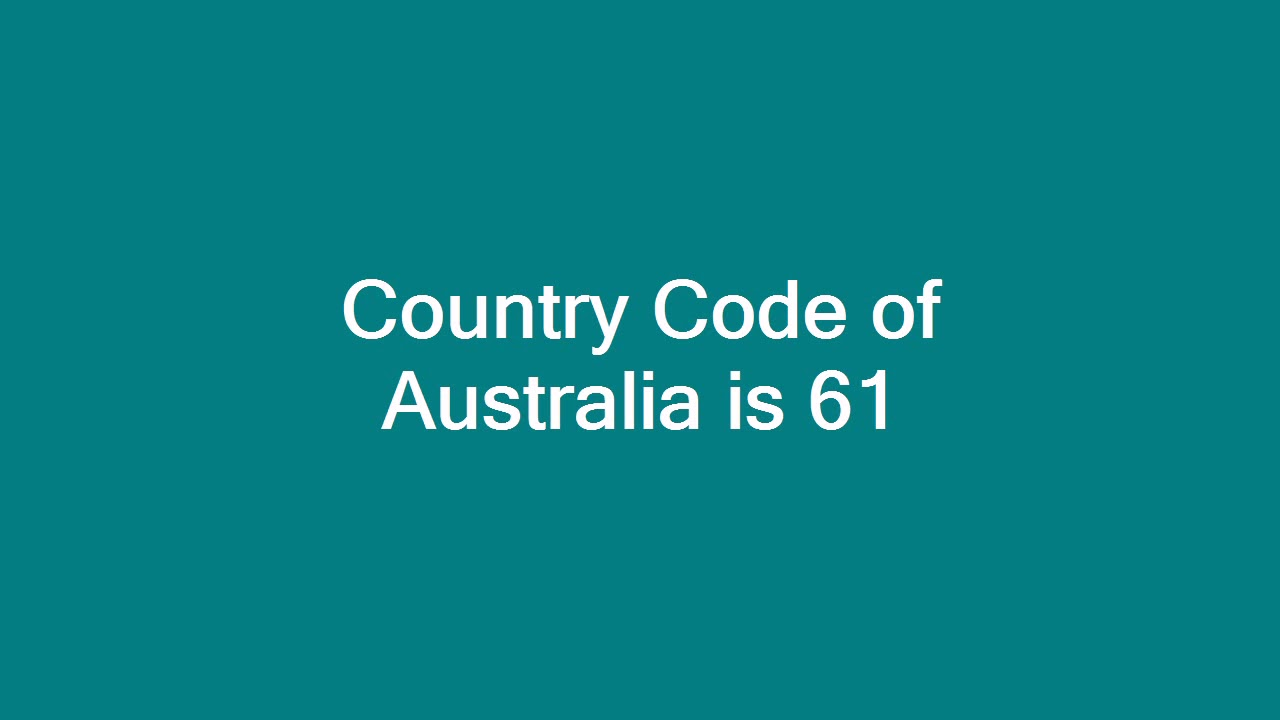 Country Code of Australia is 61