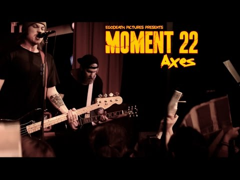 "Moment 22 - ""Axes"" Official Music Video"