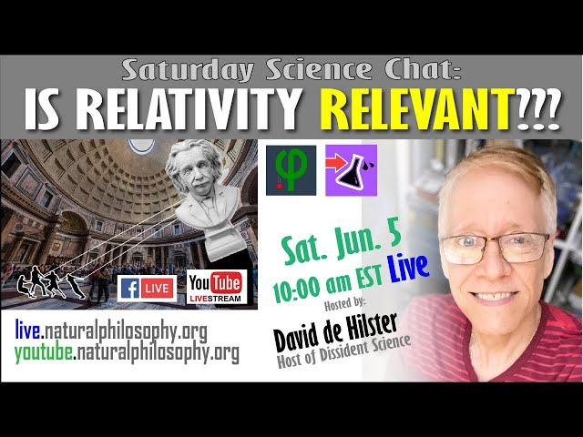 Is Relativity Relevant? - Live Discussion with host David de Hilster