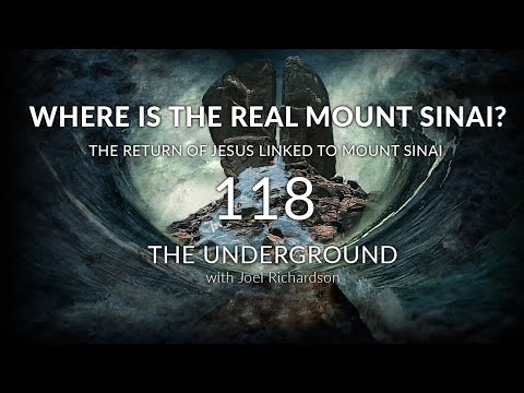 WHERE IS THE REAL MOUNT SINAI? (The Return Of Jesus Linked To Mt. Sinai In Arabia) Underground #118