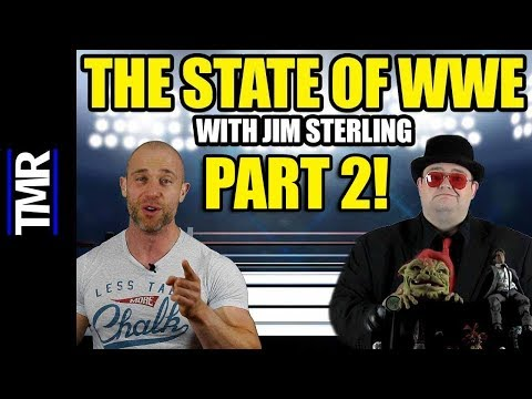 The State of WWE With Jim Sterling PART 2