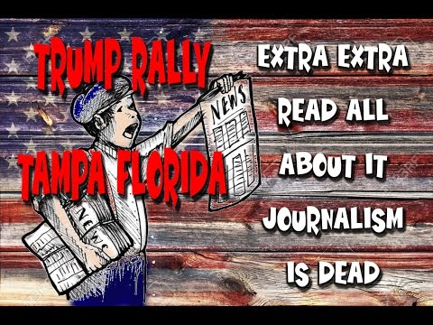 Donald Trump Tampa Rally Oct 24 2016 I-Report Journalism is Dead !