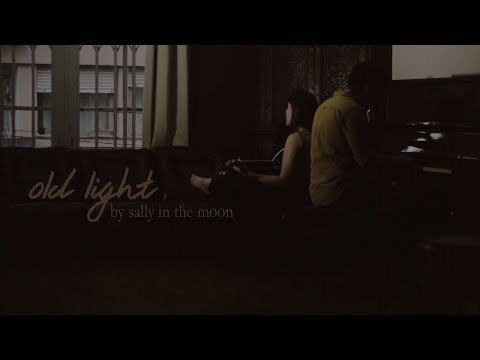 Old Light - Sally in the Moon Lyric