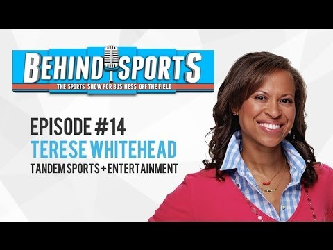[HD] Behind Sports Episode #14 Terése Whitehead - Tandem Sports and Entertainment