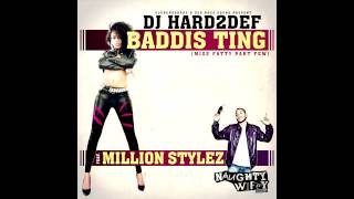 DJ Hard2Def ft. Million Stylez - Baddis Ting (Miss Fatty Part Few)