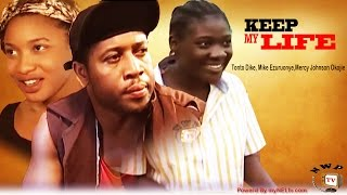 KEEP ME ALIVE  -   Nigeria Nollywood movie