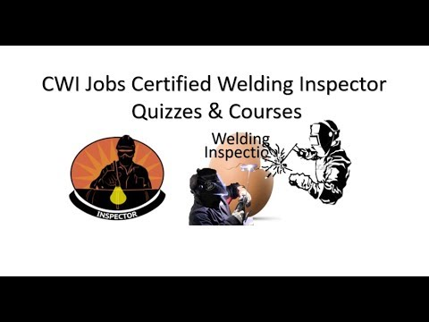 CWI Jobs Certified Welding Inspector Quizzes & Courses