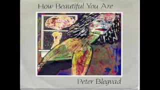 Peter Blegvad - How Beautiful You Are