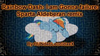 [Sparta duel] Rainbow Dash: I am Gonna failure Sparta Aldeberan remix